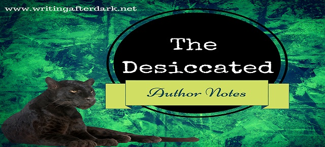 Author Notes Desiccated